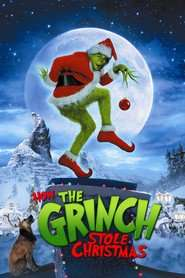 How the Grinch Stole Christmas - Cum a furat Grinch Crăciunul (2000) - filme online