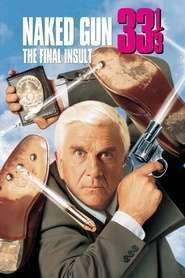 Naked Gun 33 1/3: The Final Insult - Un polițist cu explozie întâziată 33 1/3 (1994) - filme online