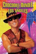 Crocodile Dundee in Los Angeles - Crocodile Dundee în Los Angeles (2001) - filme online