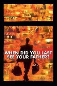 And When Did You Last See Your Father? - Secretele tatălui meu (2007) - filme online