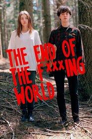 The End of the Fucking World (2018) - Sfârșitul lumii - Serial TV