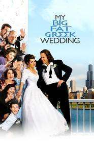 My Big Fat Greek Wedding - Nuntă a la grec (2002) - filme online