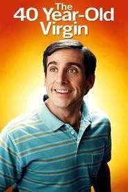 The 40 Year Old Virgin (2005) - filme online gratis