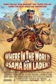 Where in the World Is Osama Bin Laden? (2008) - documentar