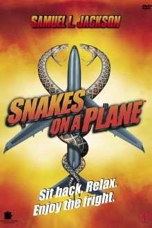 Snakes on a Plane - Avionul cu șerpi (2006)