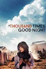 A Thousand Times Good Night (2013) - De o mie de ori noapte bună