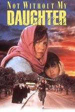 Not Without My Daughter - Numai cu fiica mea (1991)