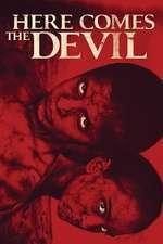 Ahí va el diablo – Here Comes the Devil (2012)