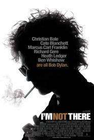 I'm Not There - Noi suntem Bob Dylan (2007)