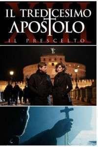 Il tredicesimo apostolo - Il prescelto - Alesul destinului (2012) Serial TV - Sezonul 01