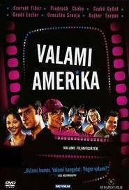 Valami Amerika - Ca în America (2002) - filme online