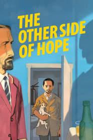 The Other Side of Hope ( 2017 ) - Cealaltă parte a speranței