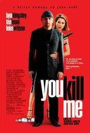 You Kill Me (2007) – subtitrat in romana