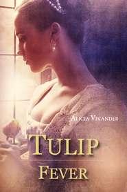 Tulip Fever - Febra Lalelelor (2017) - filme online