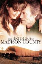 The Bridges of Madison County – Podurile din Madison County (1995) – filme online