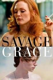 Savage Grace ( 2007 ) - Atracție sălbatică