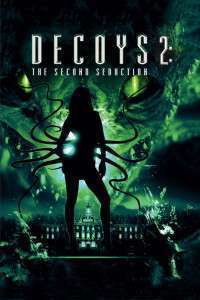 Decoys 2: Alien Seduction - Seducție extraterestră (2007) - filme online